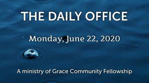 Daily Office -June 22, 2020