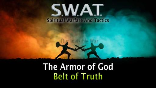 Spiritual Battle, Armor of God, Belt of Truth Sunday June 21, 2020
