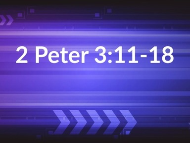 2 Peter 3:11-18