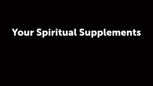 Your Spiritual Supplements