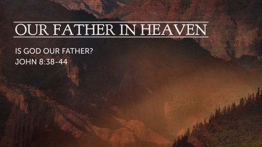 Our Father In Heaven June 21