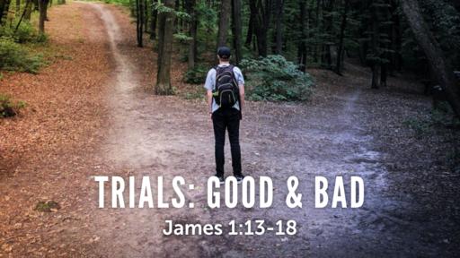 Trials: Good and Bad