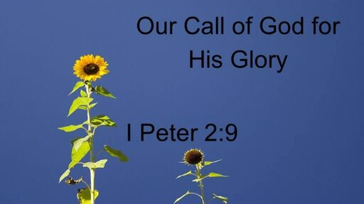 Our Call of God for His Glory