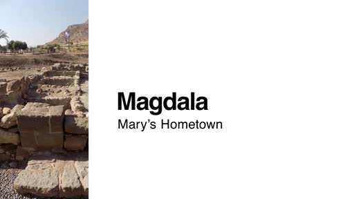 Magdala: Mary's Hometown