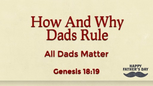 Why And How Dads Rule