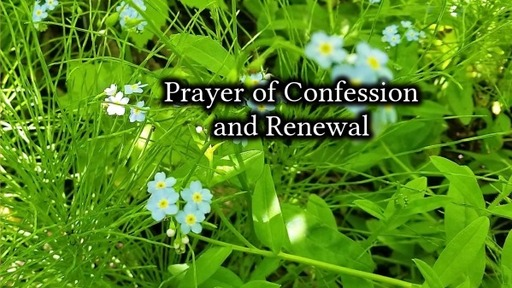 Prayer of Confession and Renewal Summer