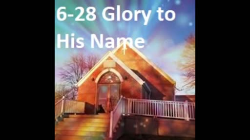 6-28 Glory To His Name (Duet, 2Nd Version)