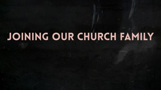Joining Our Church Family