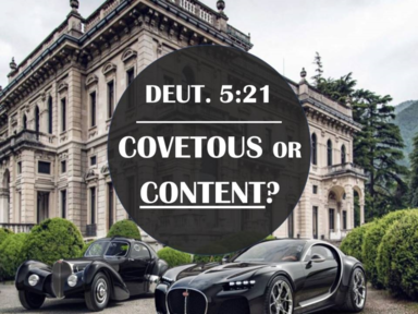 Covetous or Content?