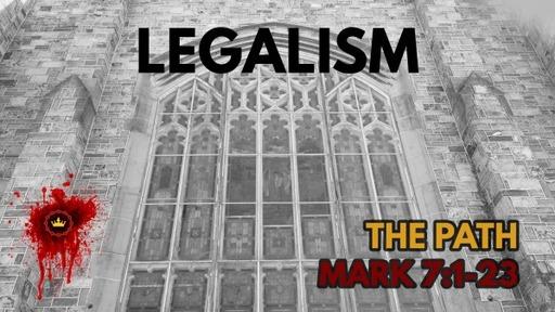 Legalism: Mark 7:1-23