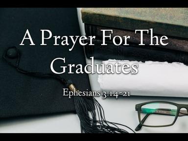 A Prayer For The Graduates