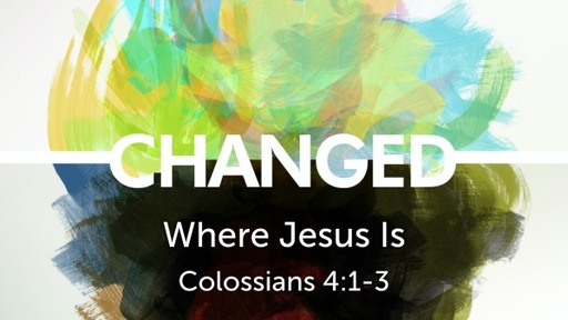 Colossians 3:1-4 / Where Christ Is