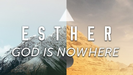 Esther- God is Now Here