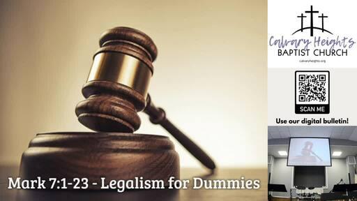 Sunday Sermon - Legalism for Dummies (Mark 7:1-23)