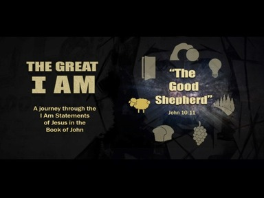 The Great I Am— The Good Shepherd