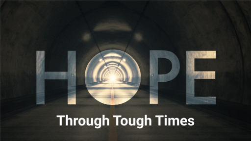 Hope In Tough Times