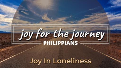 Joy In Loneliness