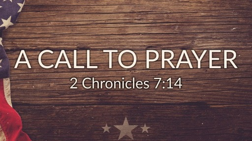 A Call to Prayer - 2 Chronicles 7:14
