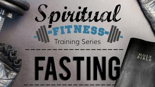 Spiritual Fitness - Fasting