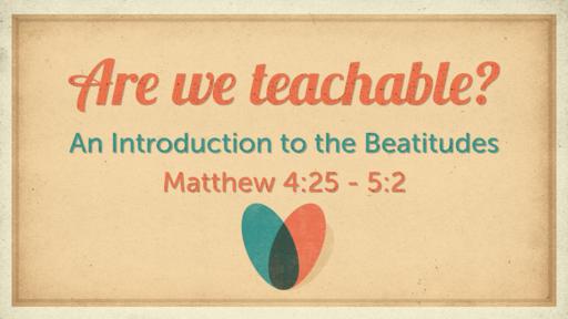 Are We Teachable?