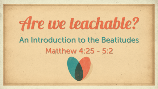 Are We Teachable?