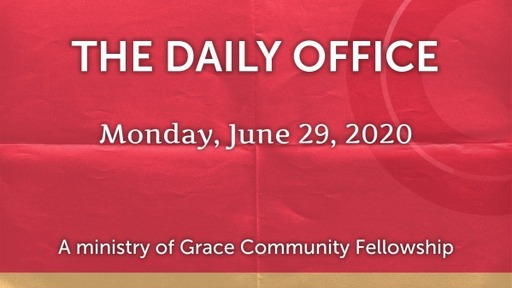 Daily Office -June 29, 2020
