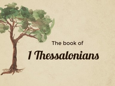 "1 Thessalonians Chapter 1 ""Election by God"""