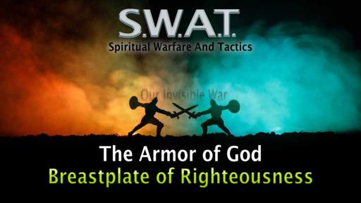 Spiritual Battle, Armor of God, Breastplate, Sunday June 28, 2020