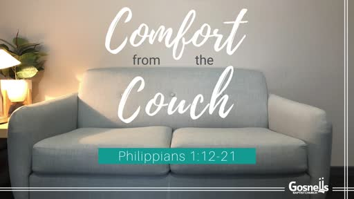 Comfort From The Couch Philippians 1 12-21-Fjshxhimnh4