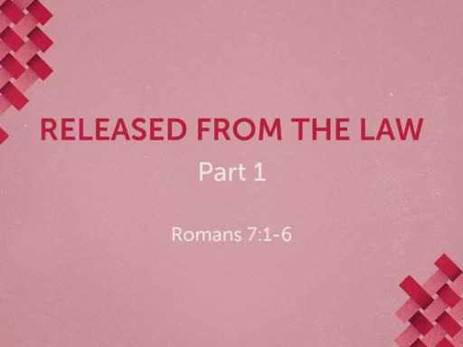 Released from the Law Part 1