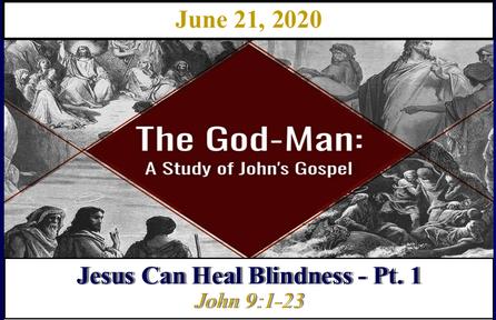 Jesus Can Heal Blindness - Pt. 1