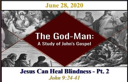 Jesus Can Heal Blindness - Pt. 2