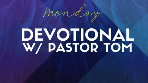 Devotional W Pastor Tom God Is With You In The Desert!