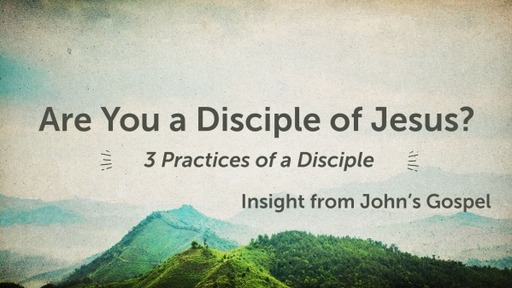 3 Practices of a Disciple