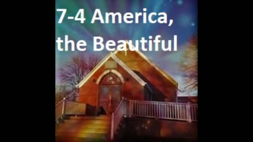 7-4 America, The Beautiful (Duet)