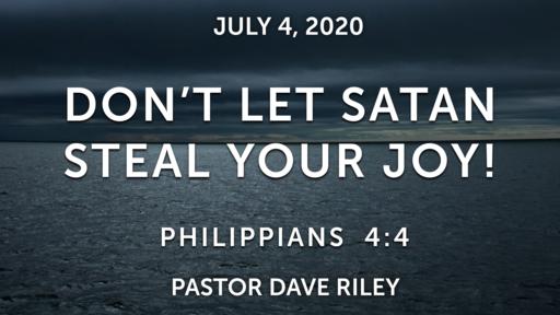 DON'T LET SATAN STEAL YOUR JOY!