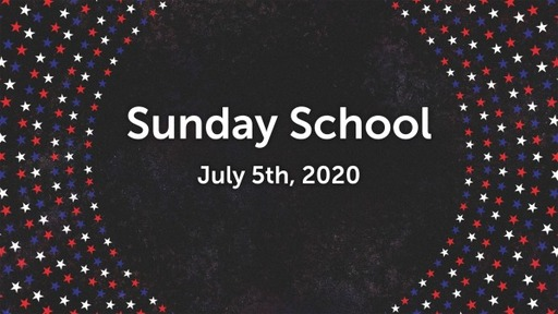 2020.07.05 Sunday School