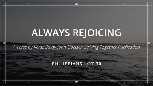 July 5, 2020 Always Rejoicing An Increasing Godliness