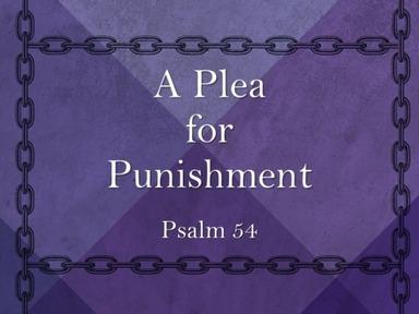 Psalm 54 - A Plea for Punishment