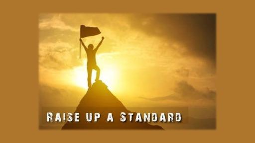 Raise Up A Standard 07/05/2020