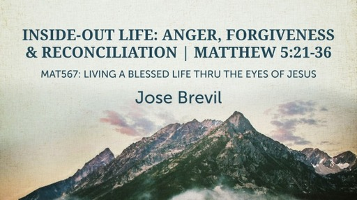 INSIDE-OUT LIFE: ANGER, FORGIVENESS & RECONCILIATION | MATTHEW 5:21-26
