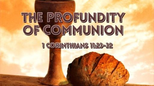 The Profundity of Communion