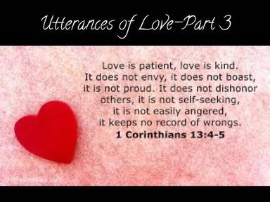 Utterances of Love Part 3 1Cor 13