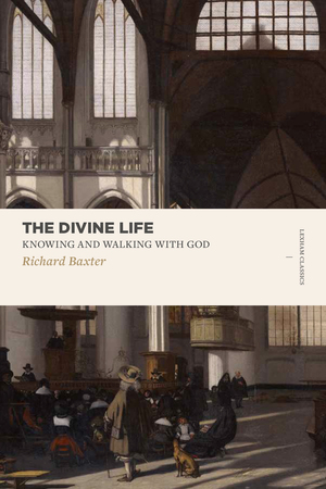 The Divine Life: Knowing and Walking with God