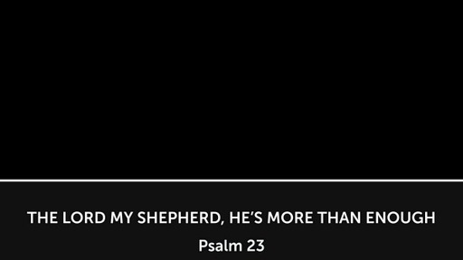 The Lord my Shepherd, He's more than Enough