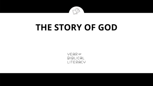 Year of Biblical Literacy: The Story of God (The Church)