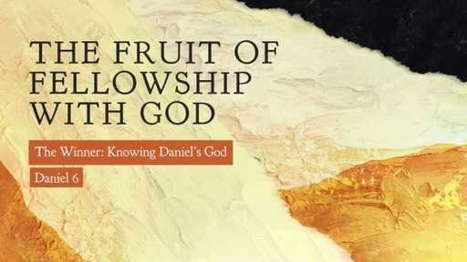 The Fruit of Fellowship With God
