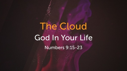 Numbers 9:15-23 - The Cloud