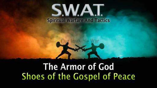 Spiritual Battle, Armor of God, Shoes of Peace, Sunday July 5, 2020
