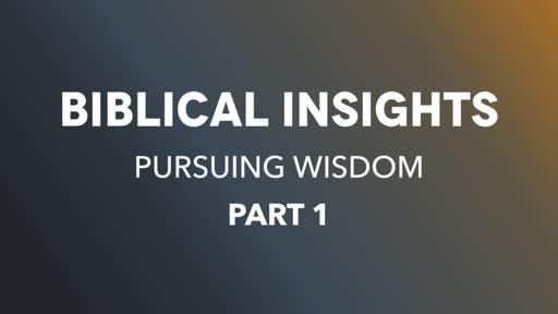 Biblical Insights Pt1